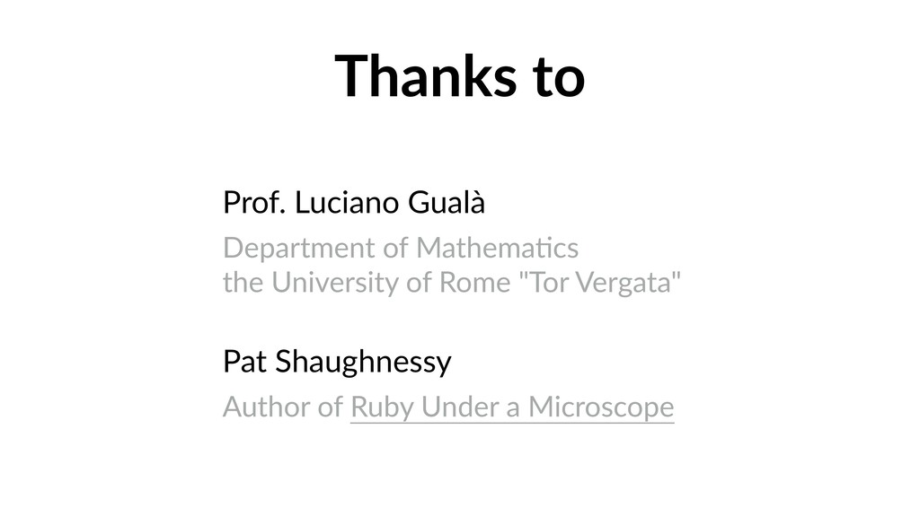 Thanks to Prof. Luciano Gualà Department of Mat...