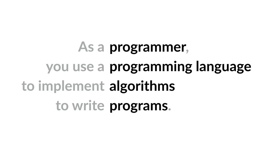 As a you use a to implement to write programmer...