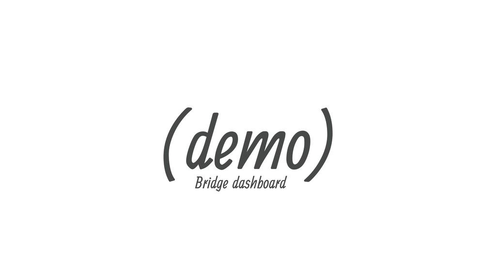 (demo) Bridge dashboard