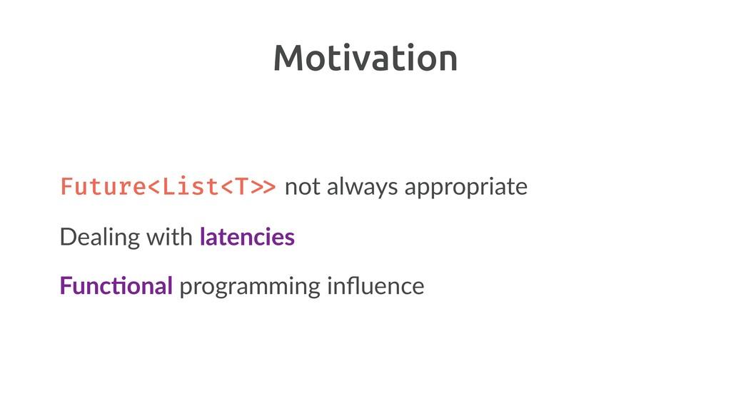 Motivation Future<List<T!>> not always appropri...