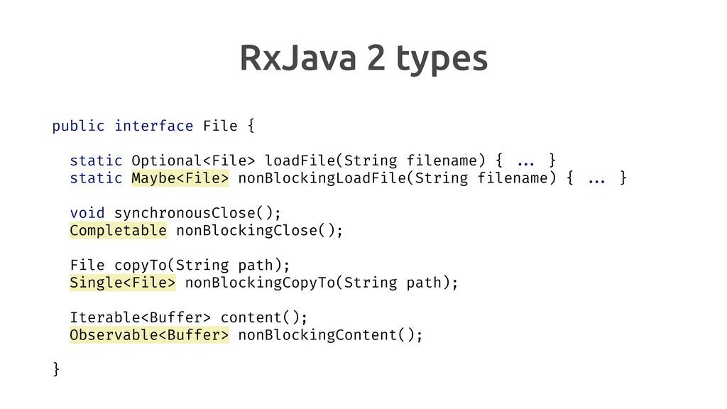 RxJava 2 types public interface File { static O...