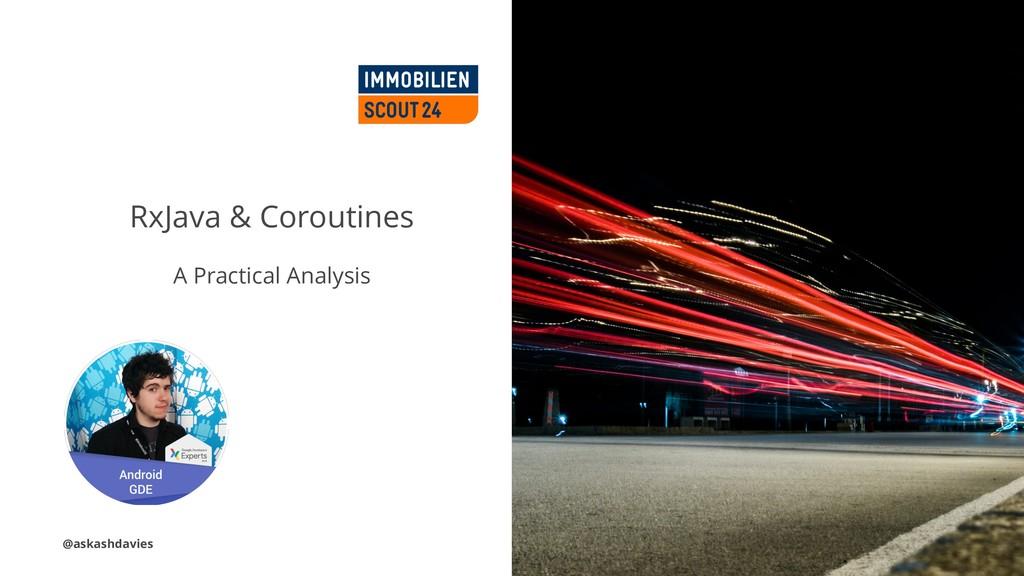 RxJava & Coroutines A Practical Analysis @askas...