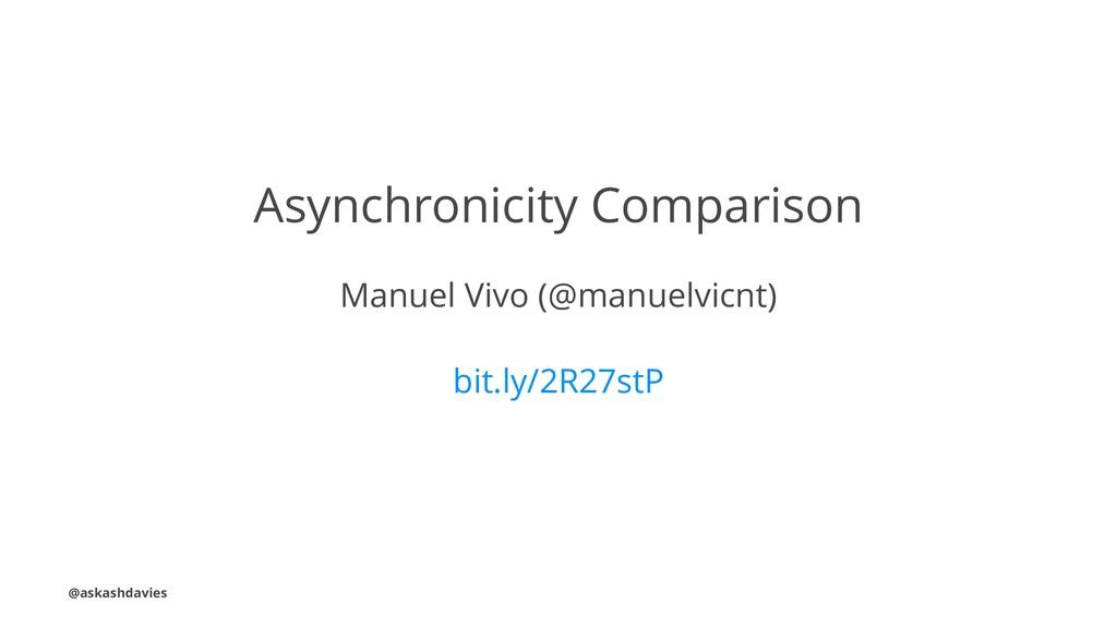 Asynchronicity Comparison Manuel Vivo (@manuelv...