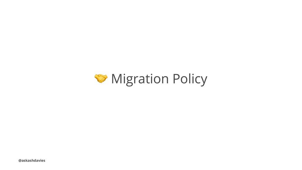 ! Migration Policy @askashdavies