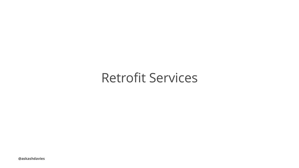 Retrofit Services @askashdavies