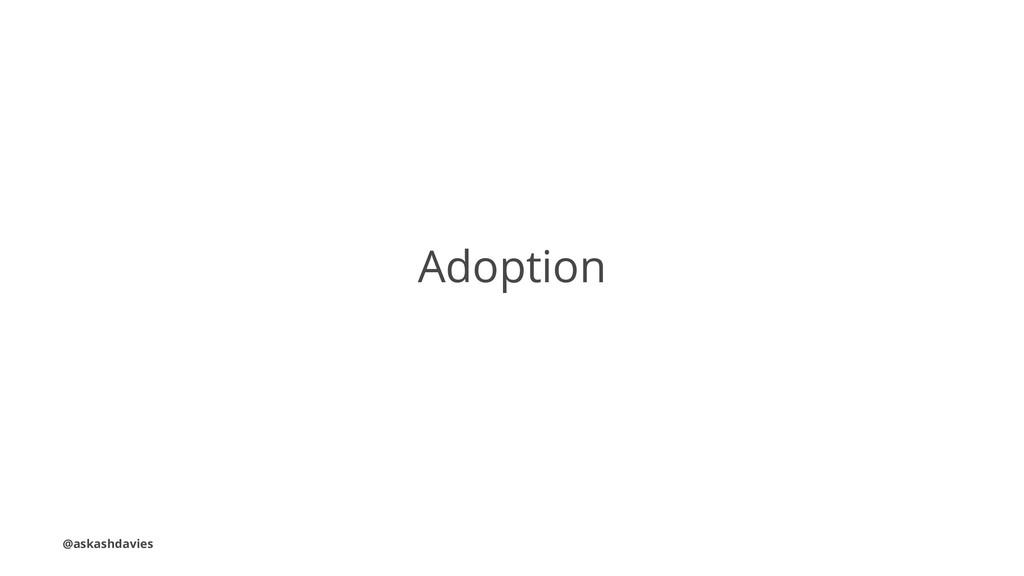Adoption @askashdavies