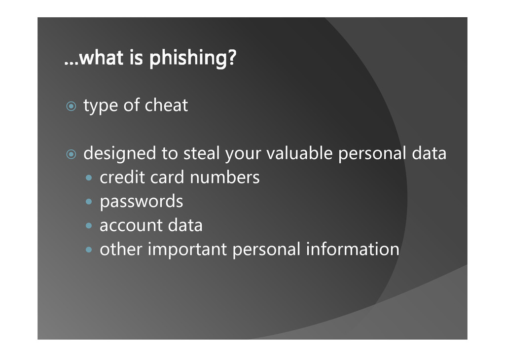 …what is phishing?  type of cheat  designed t...