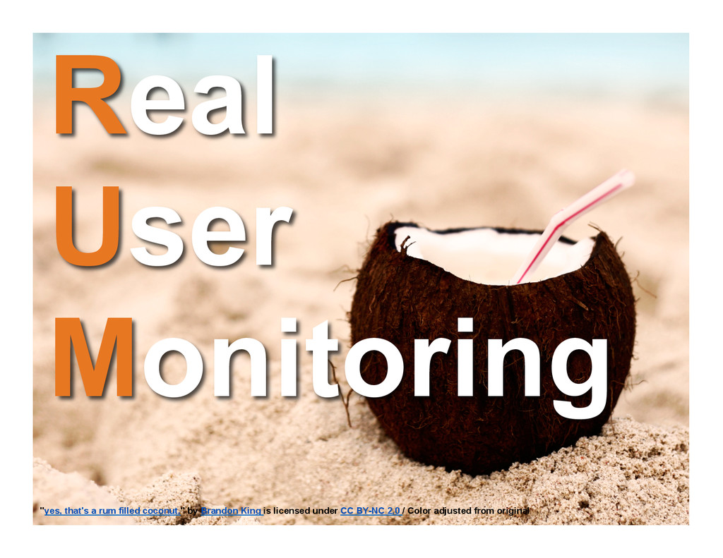 "Real User Monitoring ""yes, that's a rum filled ..."
