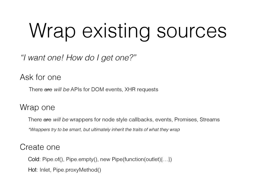 "Wrap existing sources ""I want one! How do I get..."
