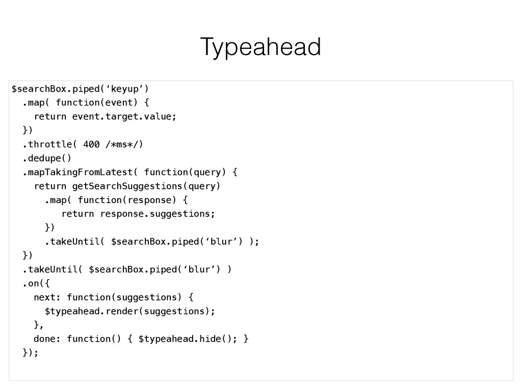 Typeahead $searchBox.piped('keyup') .map( funct...