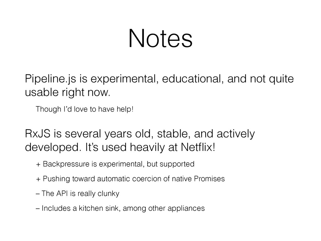 Notes Pipeline.js is experimental, educational,...