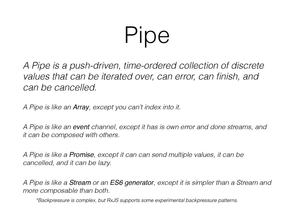 Pipe A Pipe is a push-driven, time-ordered coll...
