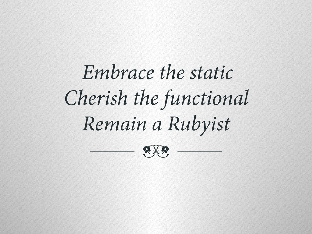 Embrace the static Cherish the functional Remai...