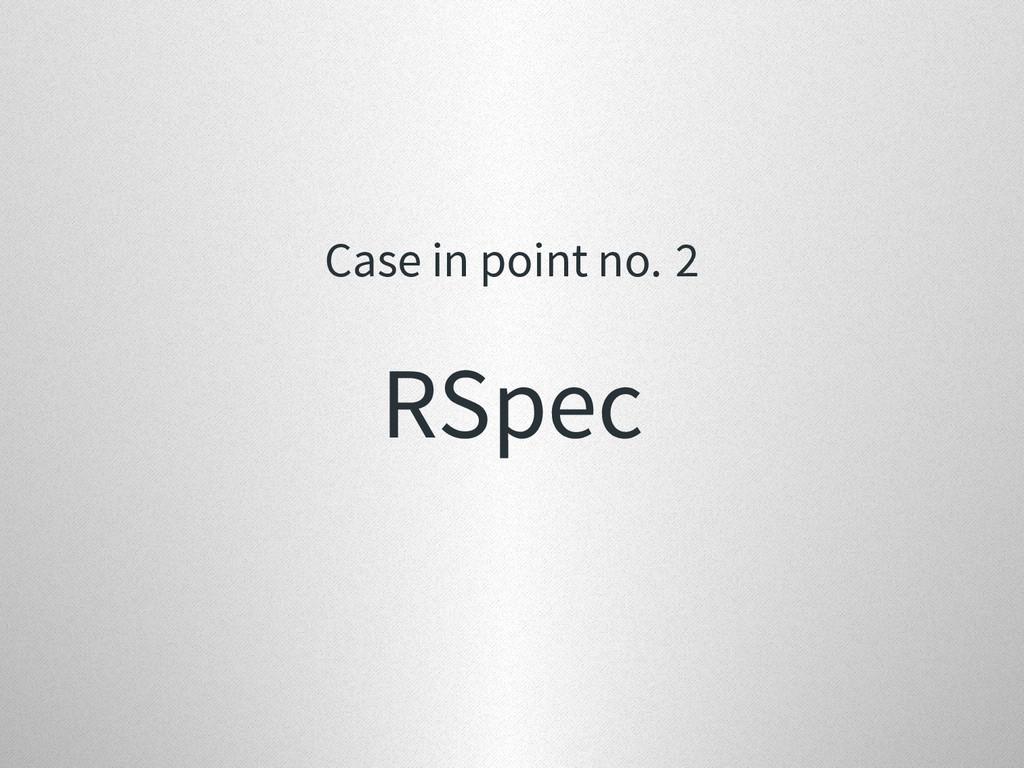 Case in point no. 2 RSpec