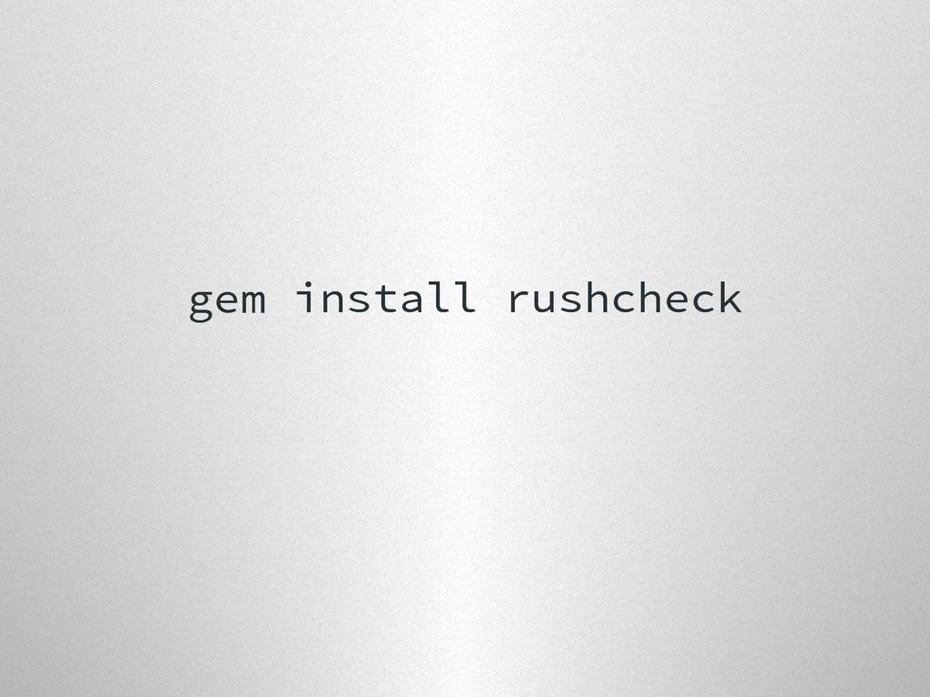 gem install rushcheck