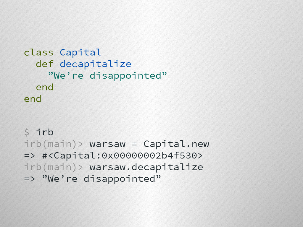 """class Capital def decapitalize """"We're disappoin..."""
