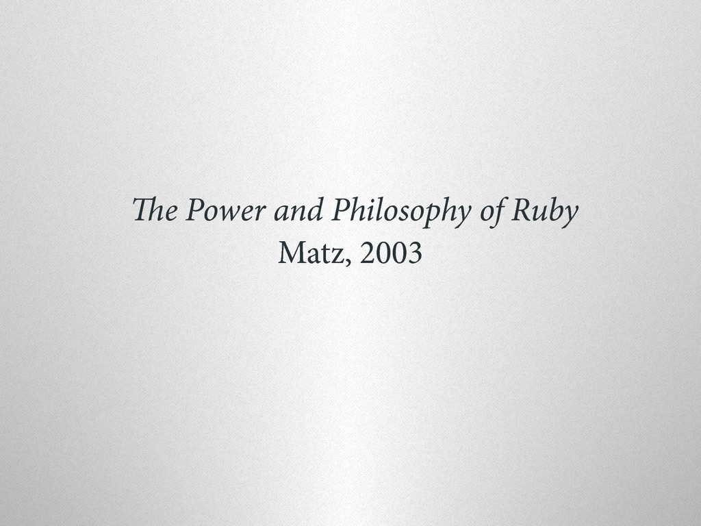 e Power and Philosophy of Ruby Matz, 2003