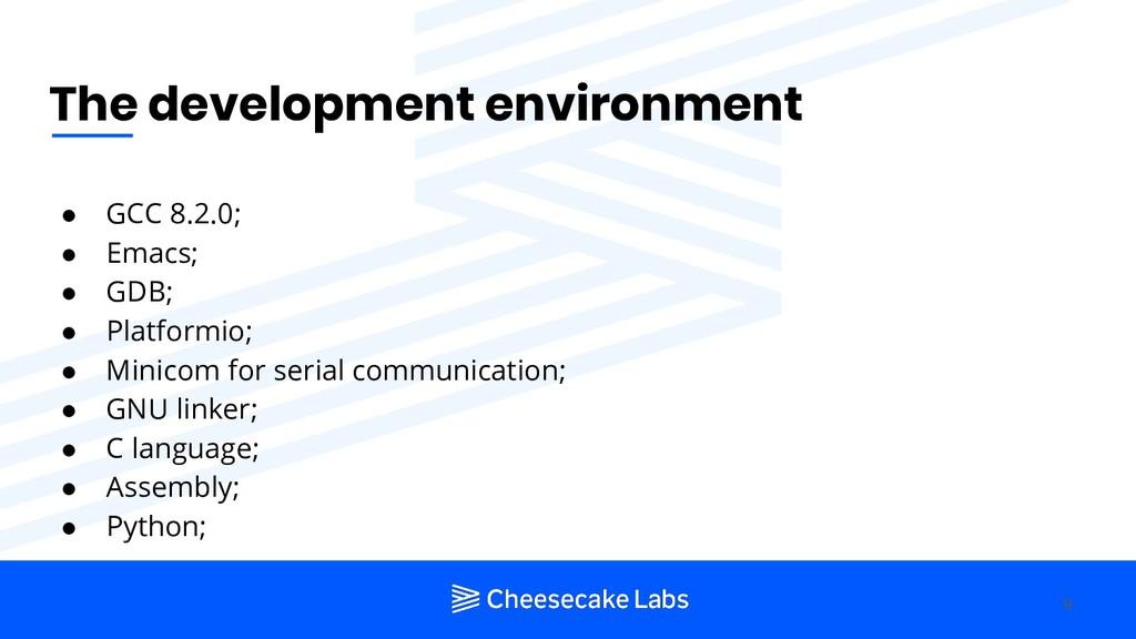 The development environment ● GCC 8.2.0; ● Emac...