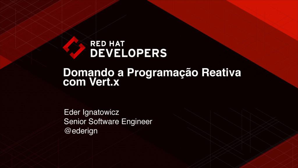 Domando a Programação Reativa com Vert.x Eder I...
