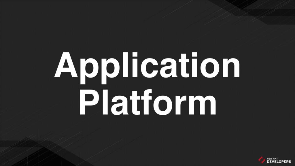 Application Platform