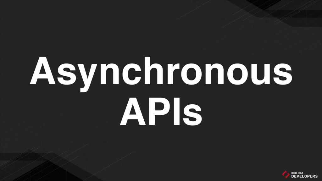 Asynchronous APIs