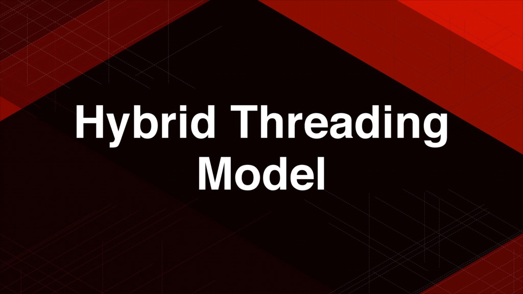 Hybrid Threading Model