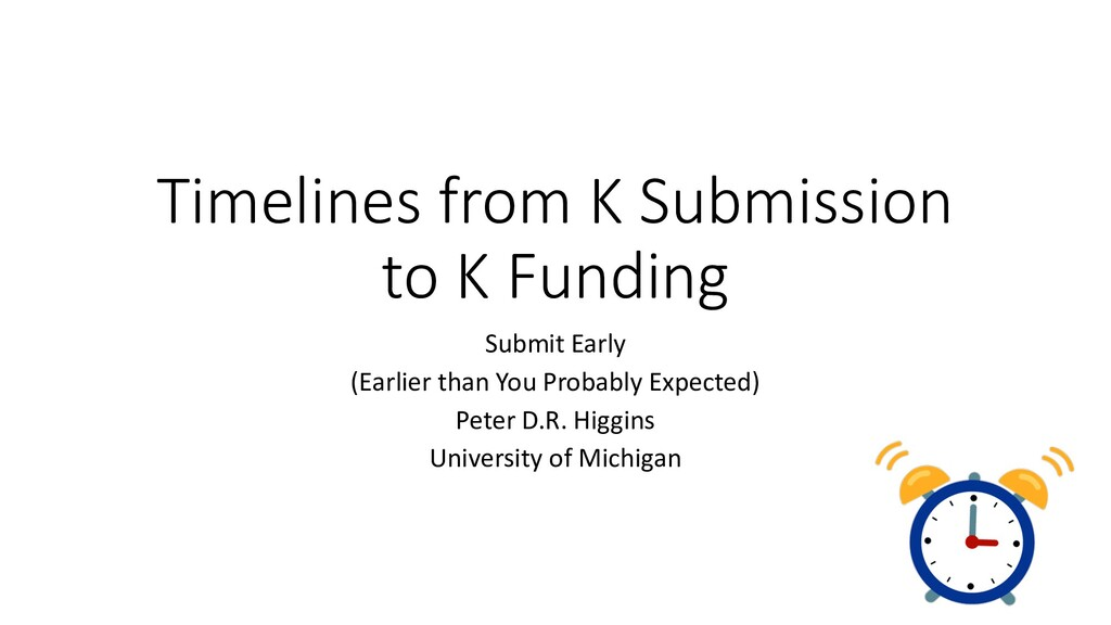 Timelines from K Submission to K Funding Submit...