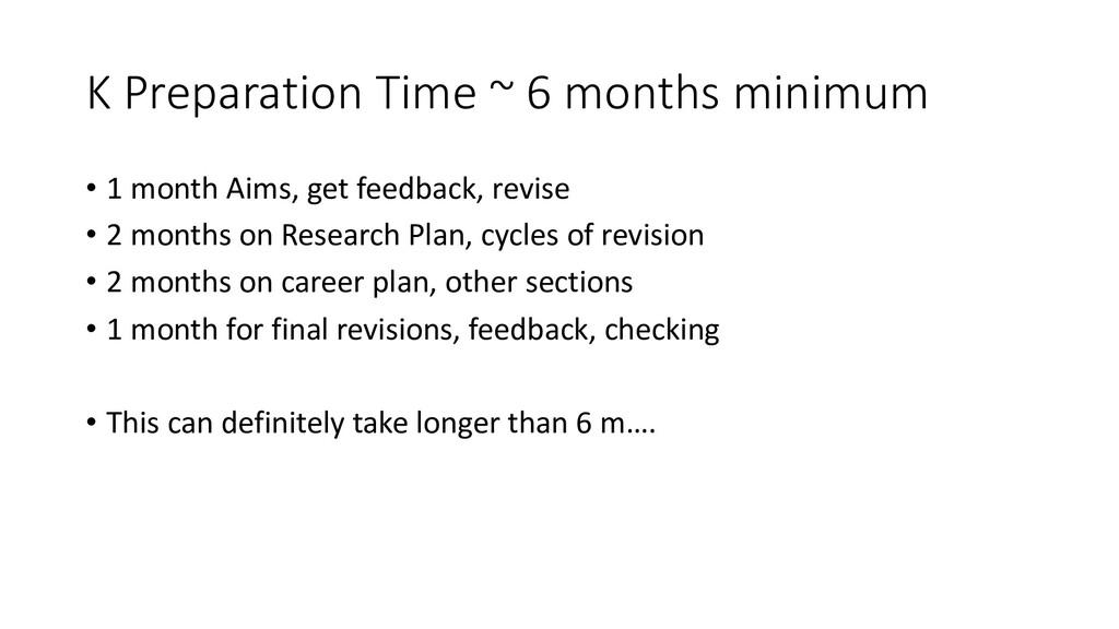 K Preparation Time ~ 6 months minimum • 1 month...