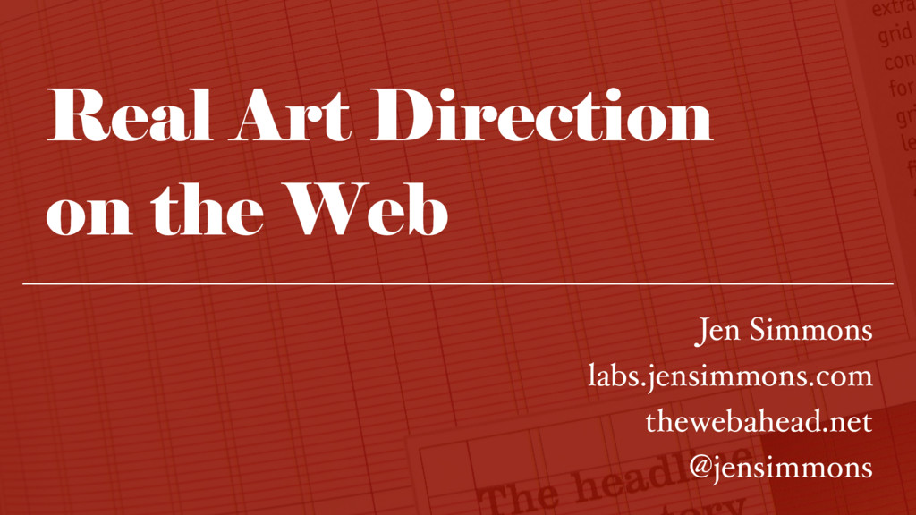 Real Art Direction  on the Web Jen Simmons lab...