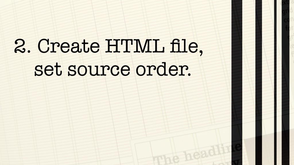 2. Create HTML file,  set source order.