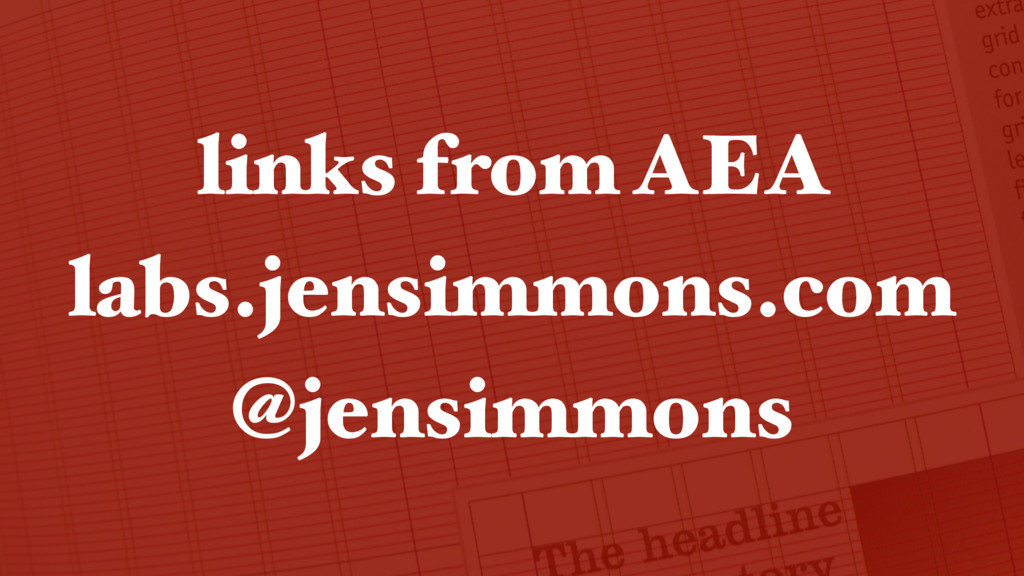links from AEA labs.jensimmons.com @jensimmons