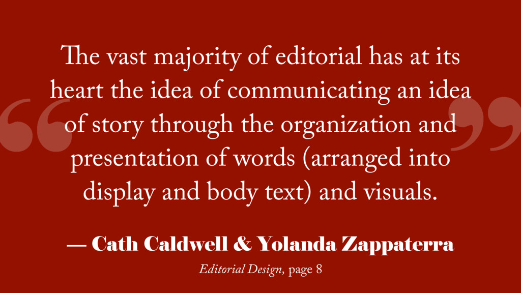 """"""" """" The vast majority of editorial has at its h..."""