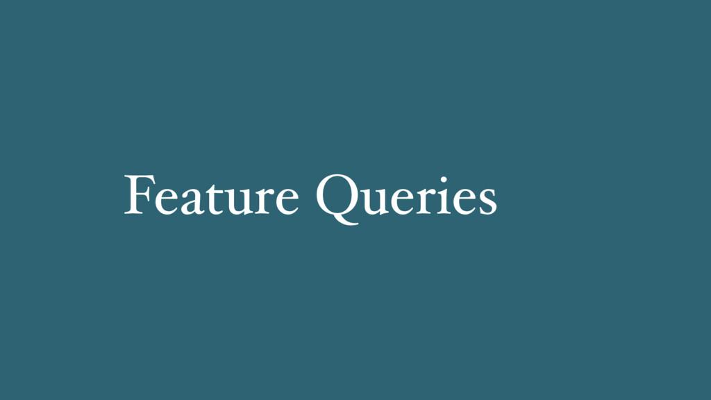 Feature Queries