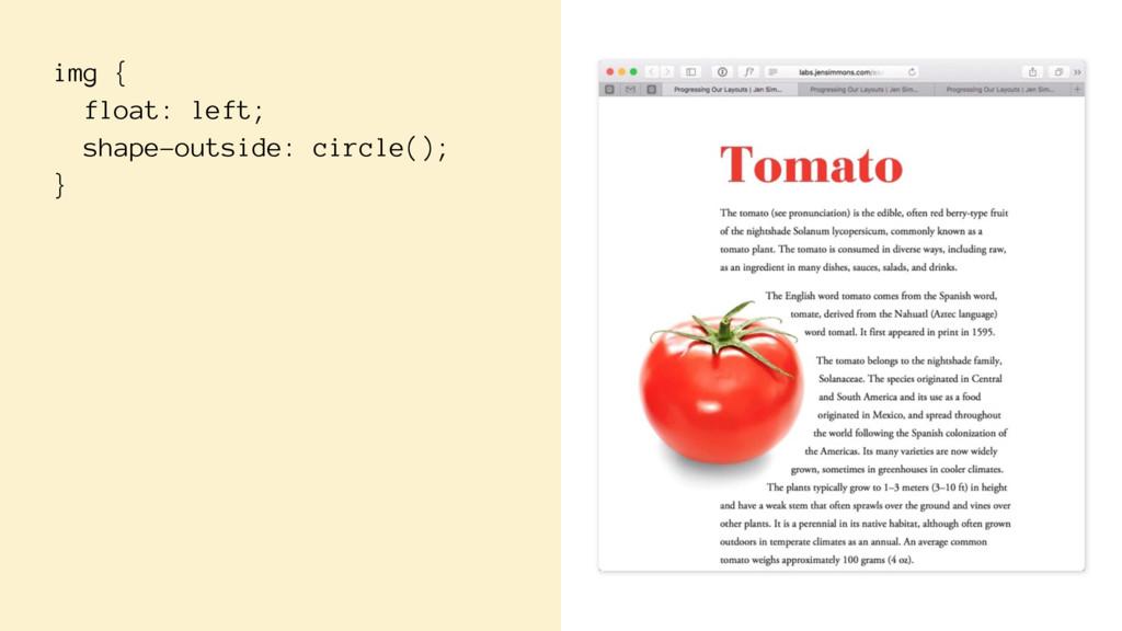 img { float: left; shape-outside: circle(); }