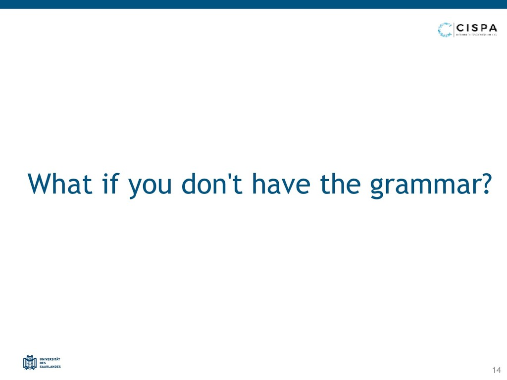 What if you don't have the grammar? 14