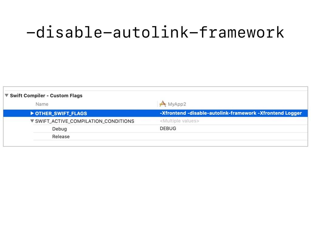 -disable-autolink-framework
