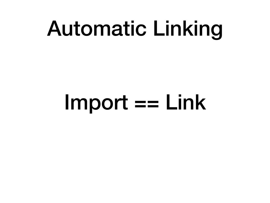 Import == Link Automatic Linking