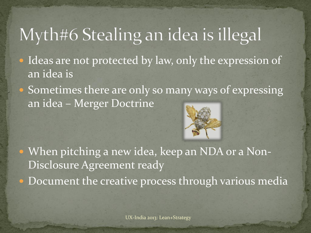  Ideas are not protected by law, only the expr...