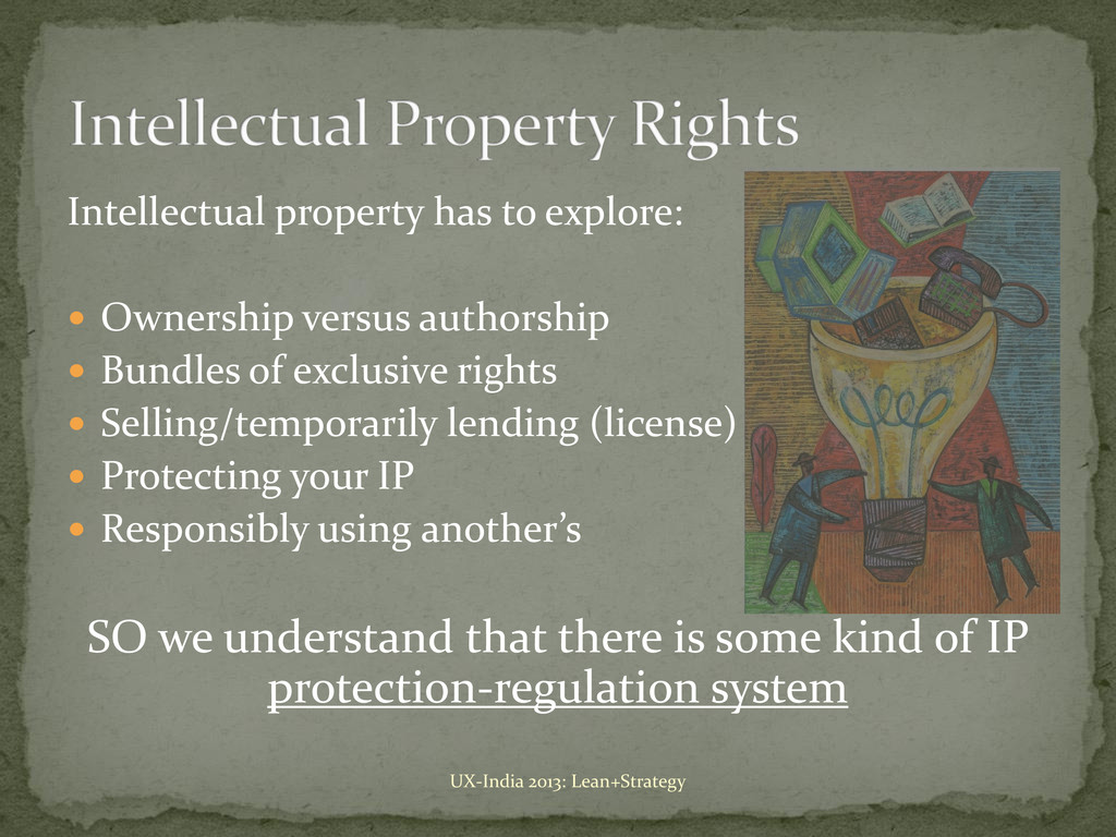 Intellectual property has to explore:  Ownersh...