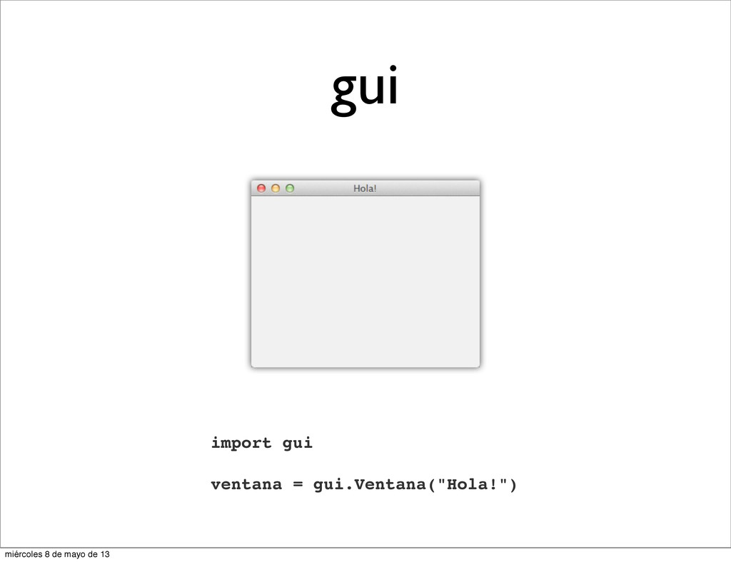 "gui import gui ventana = gui.Ventana(""Hola!"") m..."