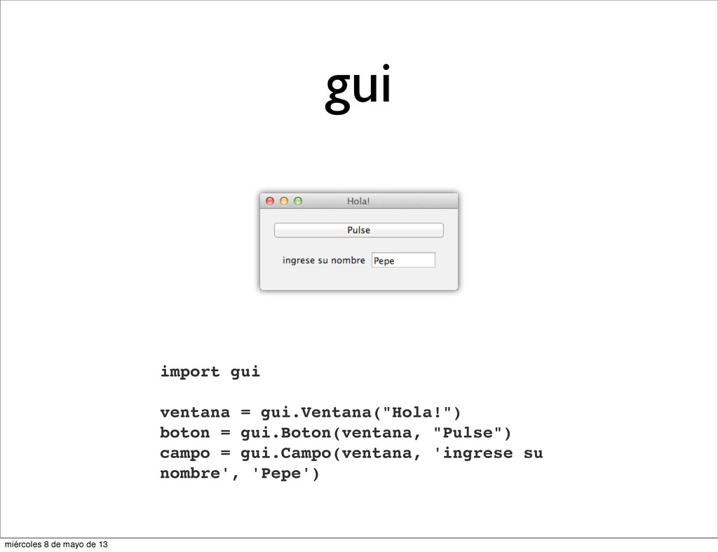 "gui import gui ventana = gui.Ventana(""Hola!"") b..."
