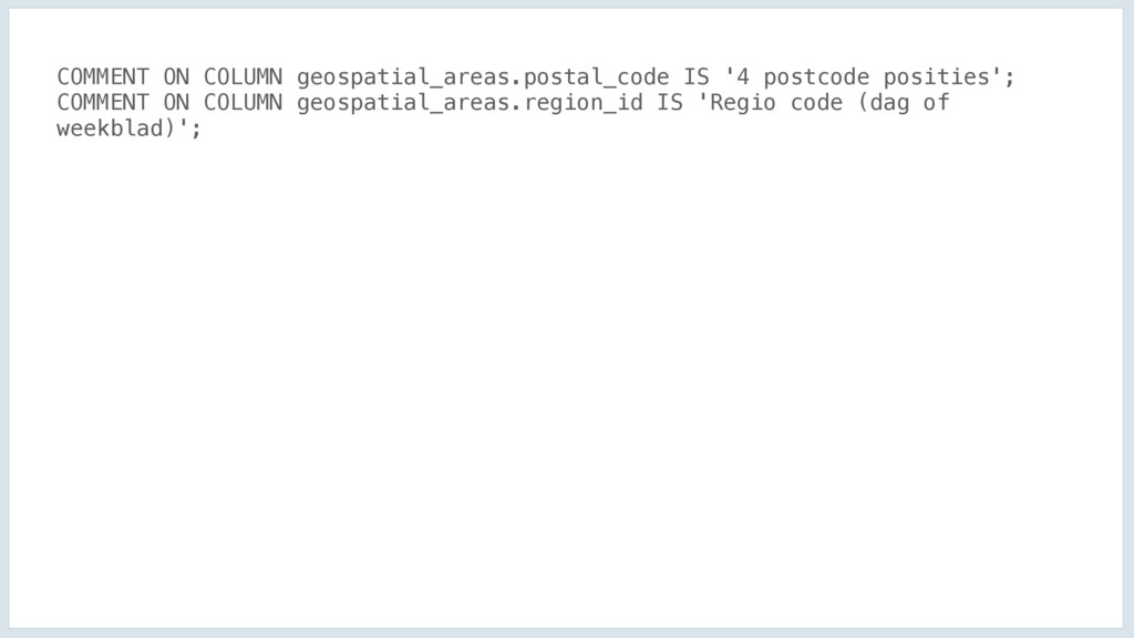 COMMENT ON COLUMN geospatial_areas.postal_code ...