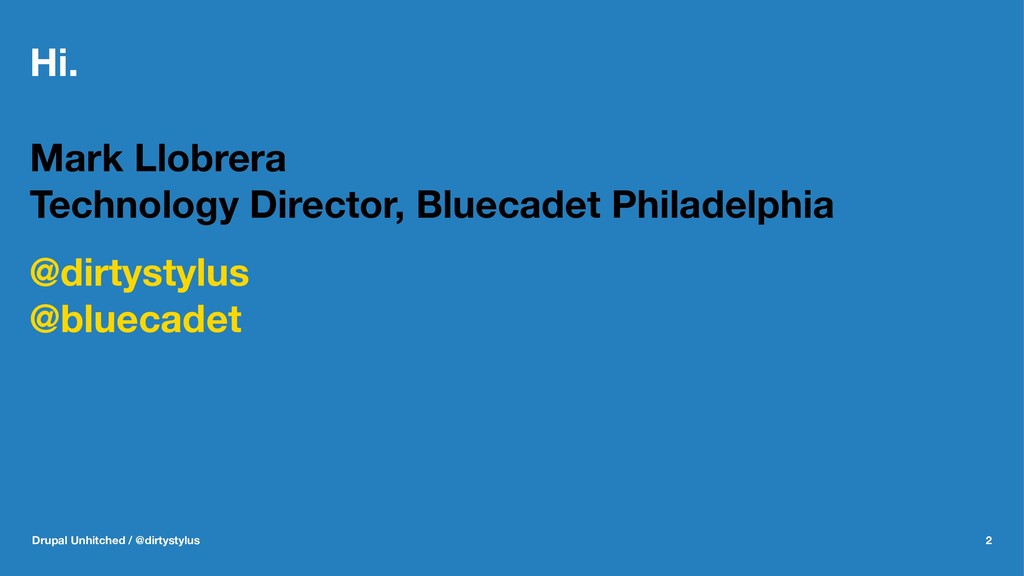 Hi. Mark Llobrera Technology Director, Bluecade...