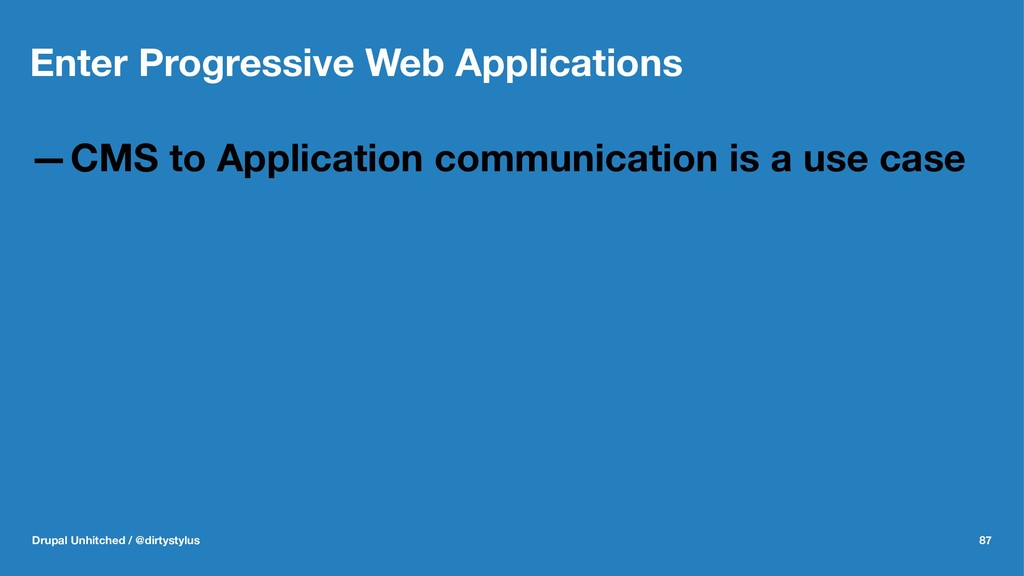 Enter Progressive Web Applications —CMS to Appl...