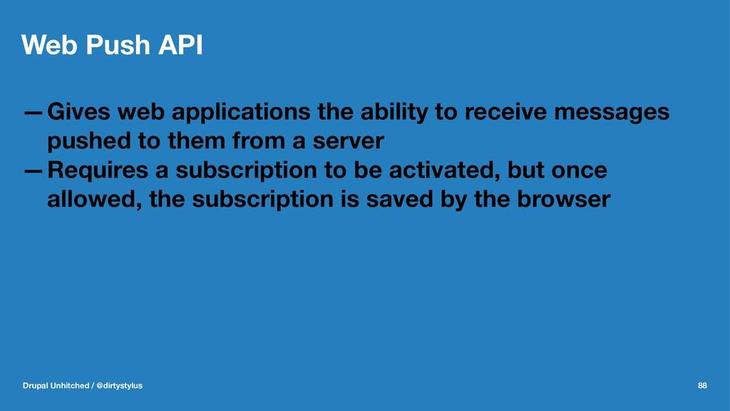 Web Push API —Gives web applications the abilit...