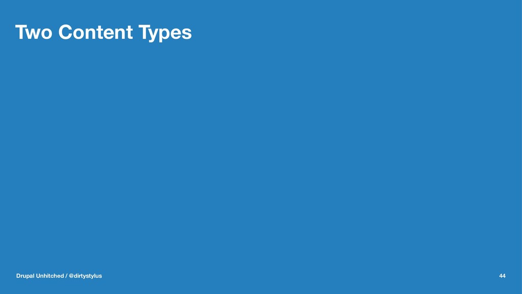 Two Content Types Drupal Unhitched / @dirtystyl...