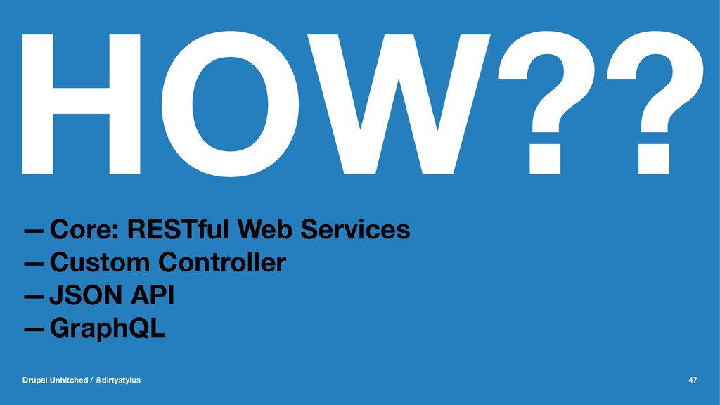 HOW?? —Core: RESTful Web Services —Custom Contr...