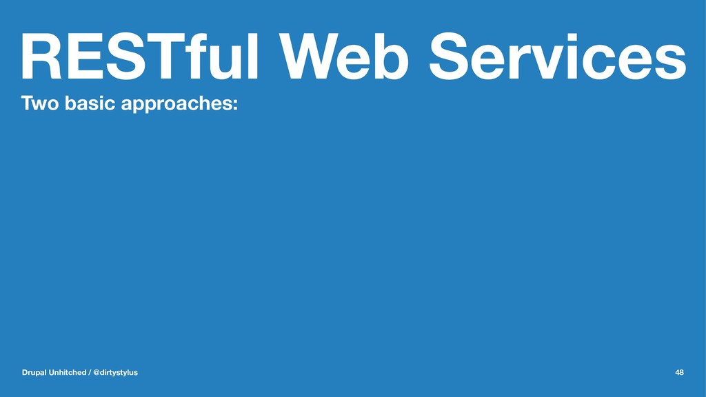 RESTful Web Services Two basic approaches: Drup...
