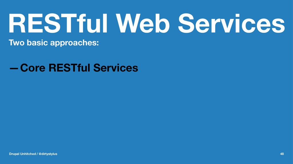 RESTful Web Services Two basic approaches: —Cor...