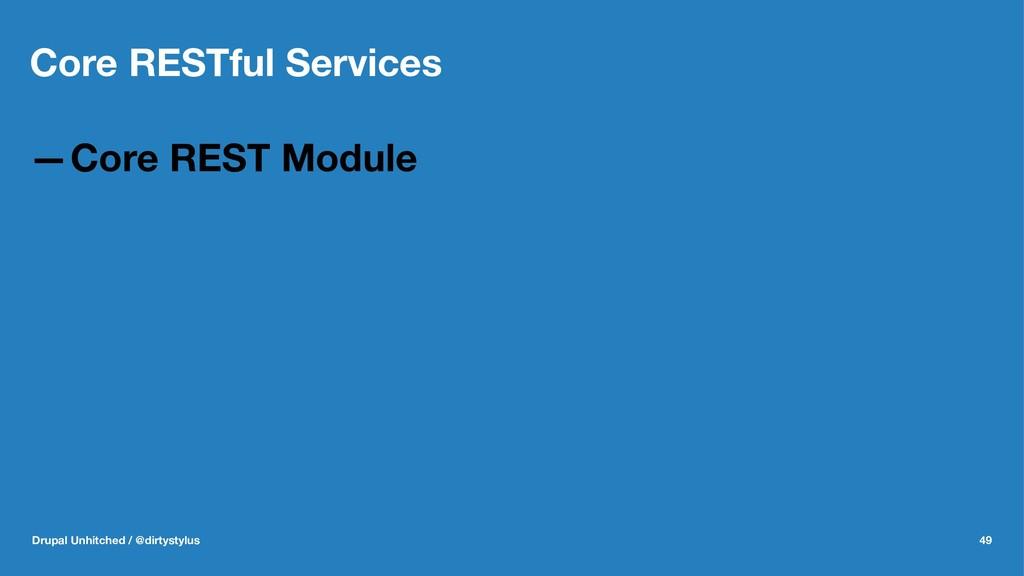 Core RESTful Services —Core REST Module Drupal ...